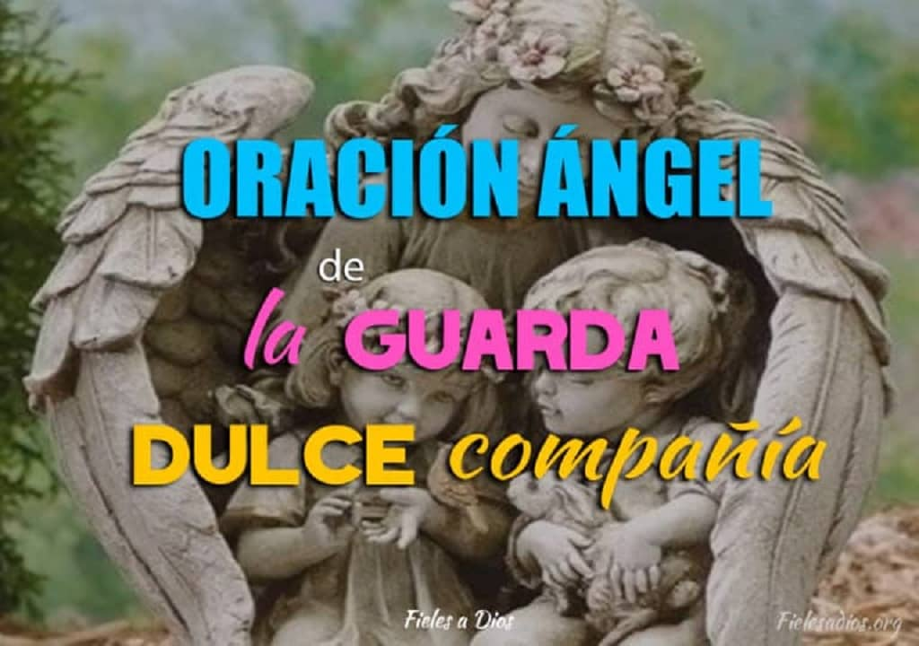 oracion angel guarda dulce compania