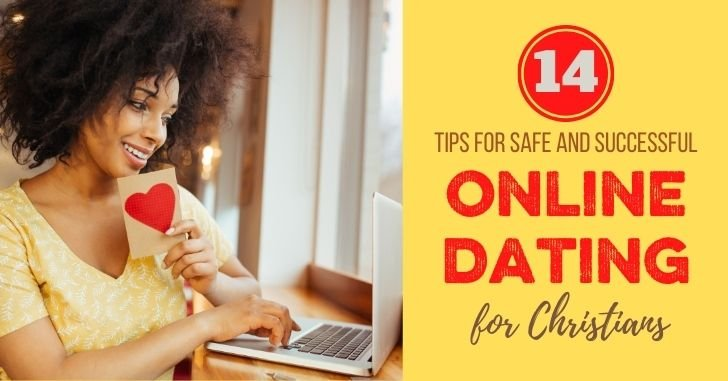 14 Tips Safe and Successful Online Dating Christians